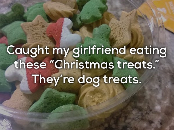 """Natural foods - Caught my girlfriend eating these """"Christmas treats."""" They're dog treats."""