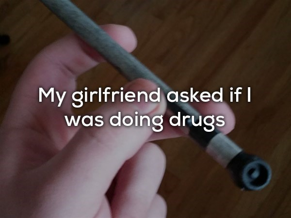 Finger - My girlfriend asked if I was doing drugs