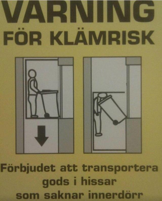 Text - VARNING FÖR KLÄMRISK Förbjudet att transportera gods i hissar som saknar innerdörr