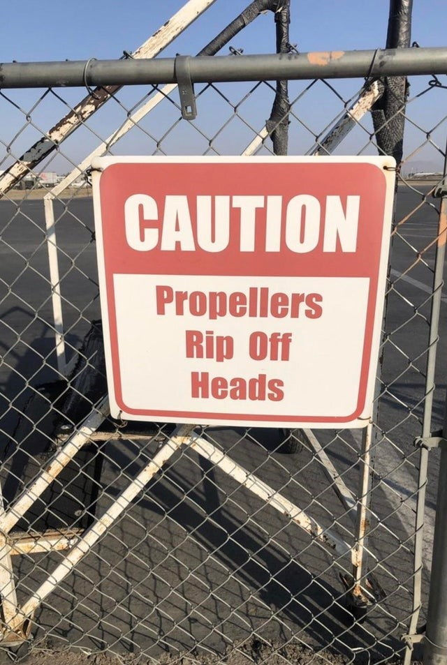 Wire fencing - CAUTION Propellers Rip Off Heads