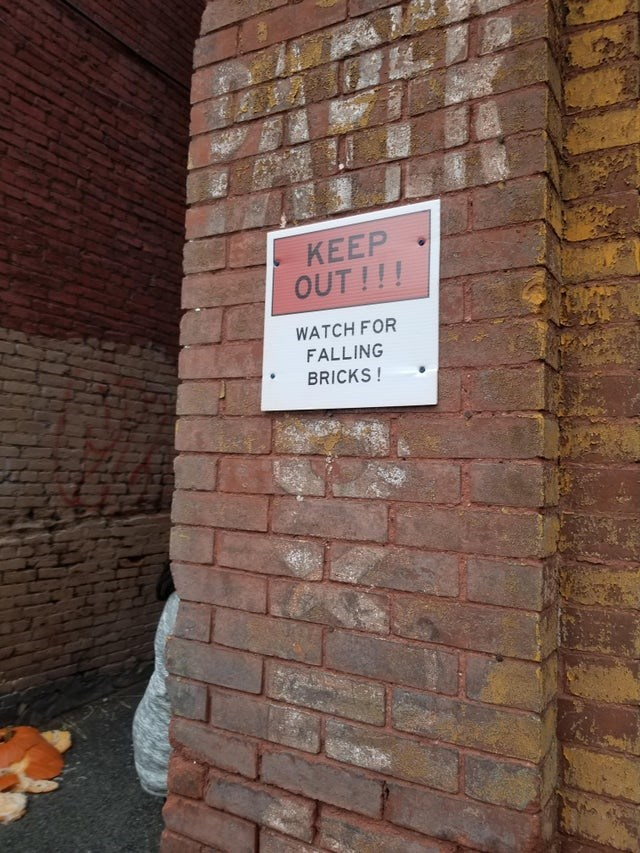 Brickwork - KEEP OUT !!! WATCH FOR FALLING BRICKS !