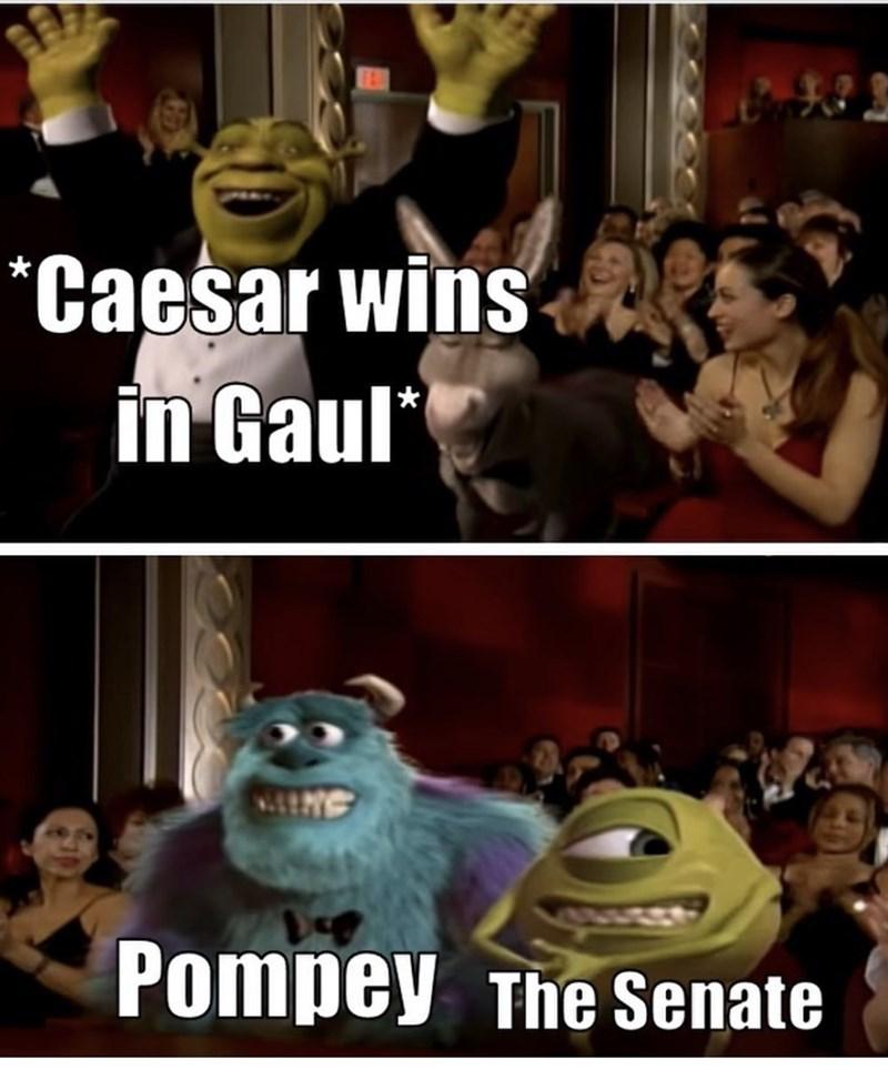 Internet meme - *Caesar wins in Gaul Pompey The Senate