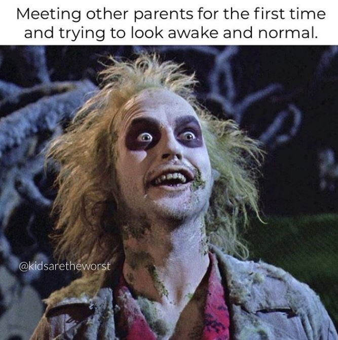 Human - Meeting other parents for the first time and trying to look awake and normal. @kidsaretheworst