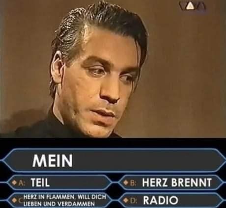Face - MEIN A: TEIL B: HERZ BRENNT HERZ IN FLAMMEN, WILL DICH D: RADIO LIEBEN UND VERDAMMEN
