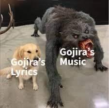 Dog - Gojira's Music Gojira's Lyrics