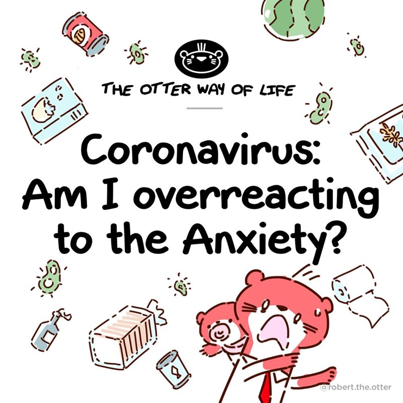 Text - THE OTTER WAY OF LIFE Coronavirus: Am I overreacting to the Anxiety? @robert.the.otter