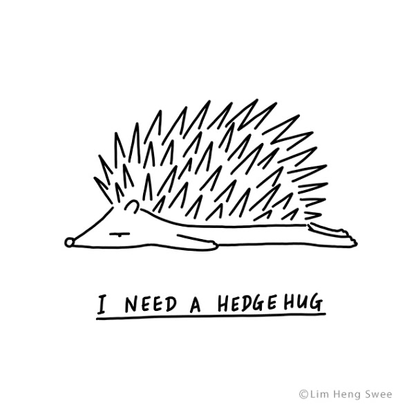 Porcupine - м ЛИ. ий I NEED A HEDGE HUG ©Lim Heng Swee