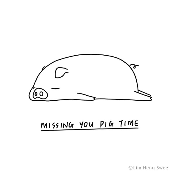 Line art - (00 MISSING YOu PIG TIME ©Lim Heng Swee
