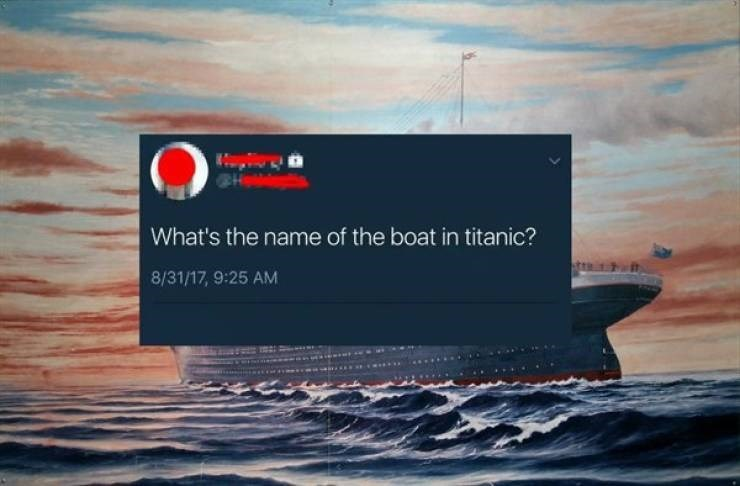 Sky - What's the name of the boat in titanic? 8/31/17, 9:25 AM