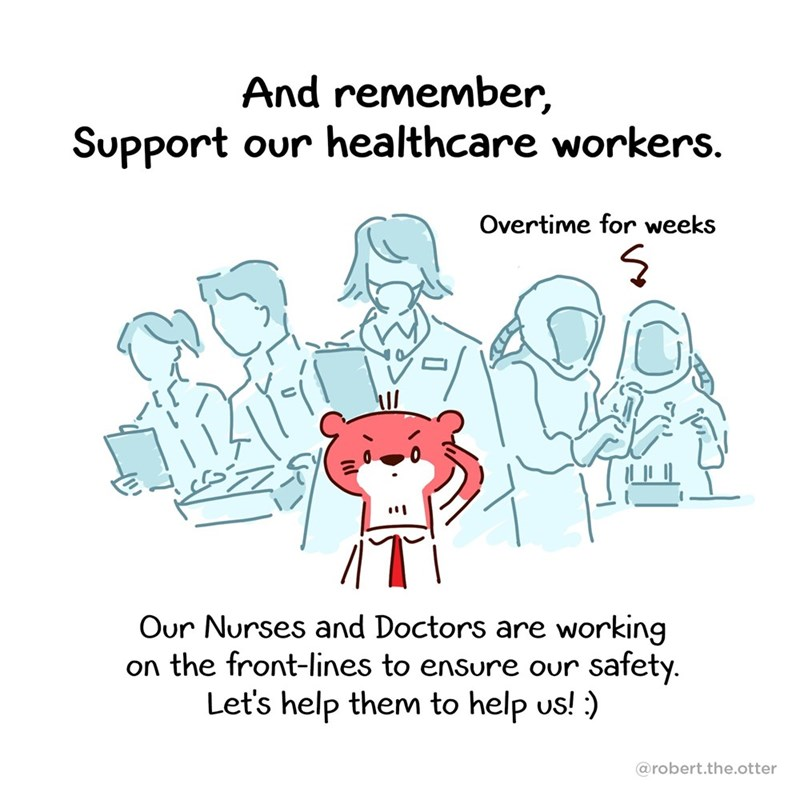 Text - And remember, Support our healthcare workers. Overtime for weeks Our Nurses and Doctors are working on the front-lines to ensure our safety. Let's help them to help us! :) @robert.the.otter
