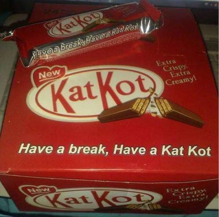 Food - NeW KatKop Have a break, Have a Kat Rot New KatKot Extra Crispy Extra Creamy! Have a break, Have a Kat Kot New KatKoD Extra CrispY Extra Croa my