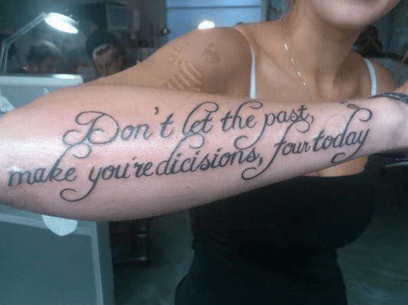 Tattoo - Don't the past make you'redicisions you'redidistons, fastodey tour