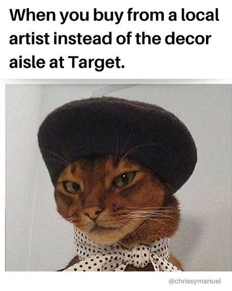 Cat - When you buy from a local artist instead of the decor aisle at Target. @chrissymanuel
