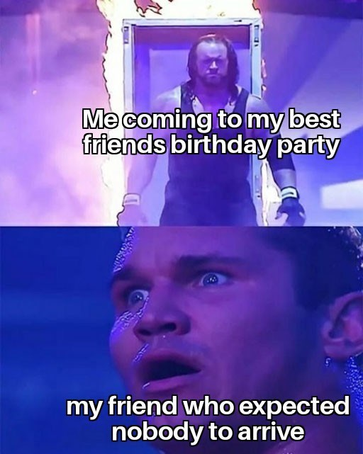 Purple - Me coming to my best friends birthday party my friend who expected nobody to arrive