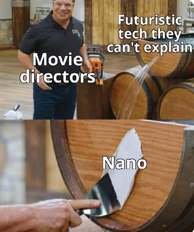 Wood stain - Futuristic tech they can't explain Movie directors. Nano