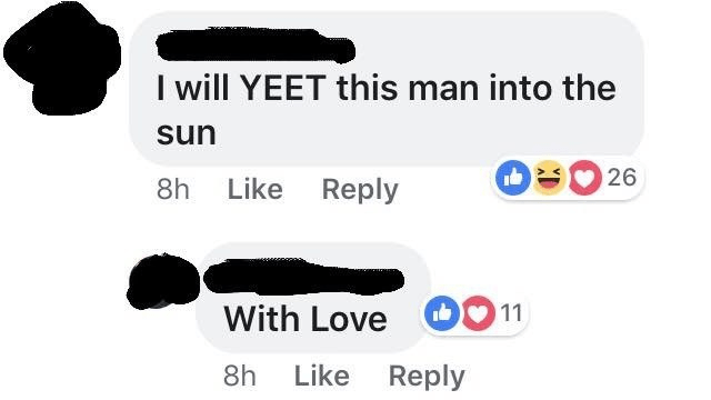 Text - I will YEET this man into the sun 26 8h Like Reply With Love 0011 8h Like Reply