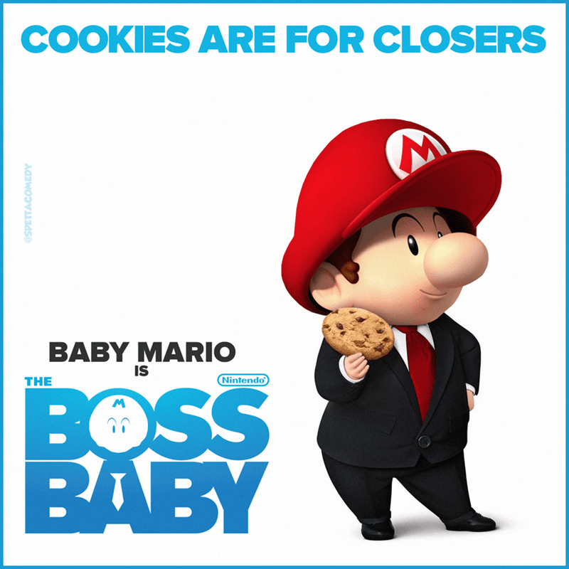 Cartoon - Cartoon - COOKIES ARE FOR CLOSERS BABY MARIO IS THE Nintendo BOSS BABY @SPETTACOMEDY