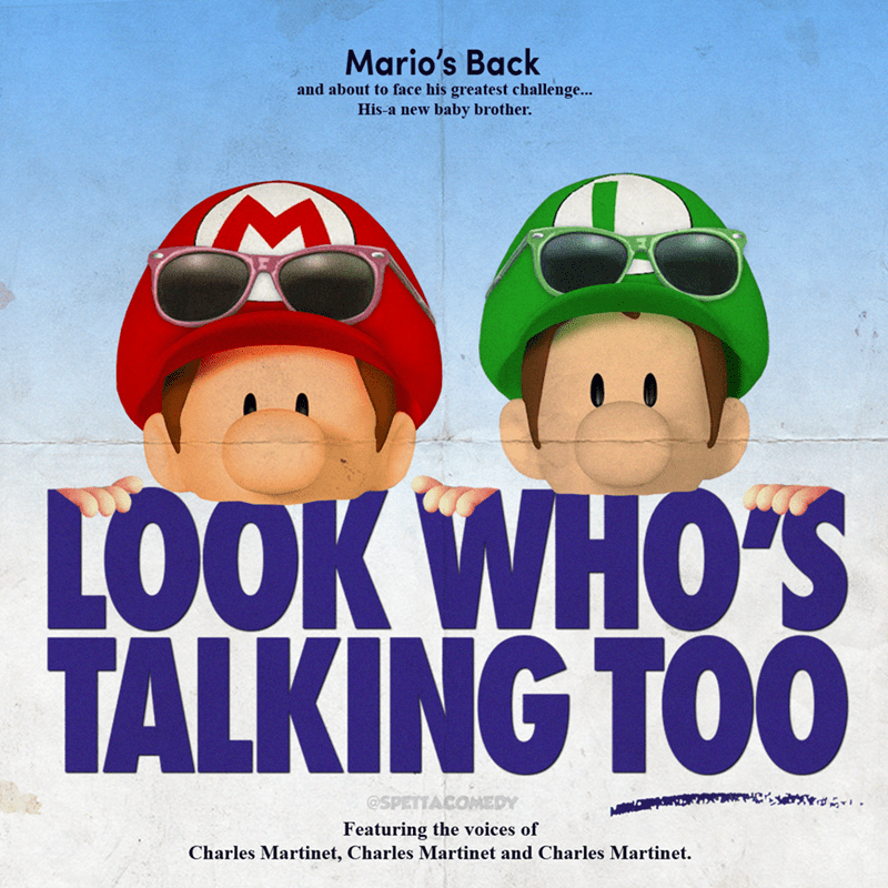 Cartoon - Poster - Mario's Back and about to face his greatest challenge... His-a new baby brother. LOOK WHO'S TALKING TOO @SPETTACOMEDY Featuring the voices of Charles Martinet, Charles Martinet and Charles Martinet.