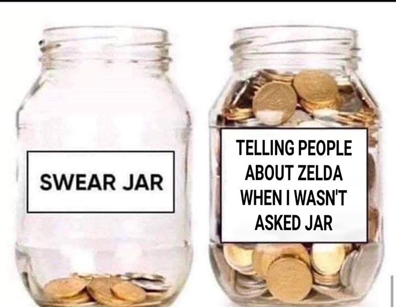 Mason jar - TELLING PEOPLE ABOUT ZELDA SWEAR JAR WHEN I WASN'T ASKED JAR