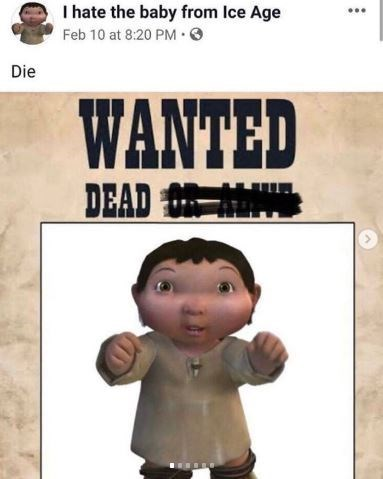 Text - I hate the baby from Ice Age Feb 10 at 8:20 PM·O Die WANTED DEAD