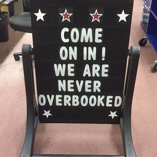 Font - COME ON IN ! WE ARE NEVER OVERBOOKED