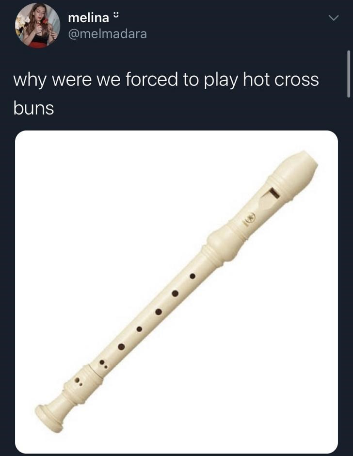 Musical instrument - melina @melmadara why were we forced to play hot cross buns