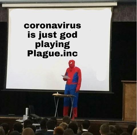 Text - coronavirus is just god playing Plague.inc