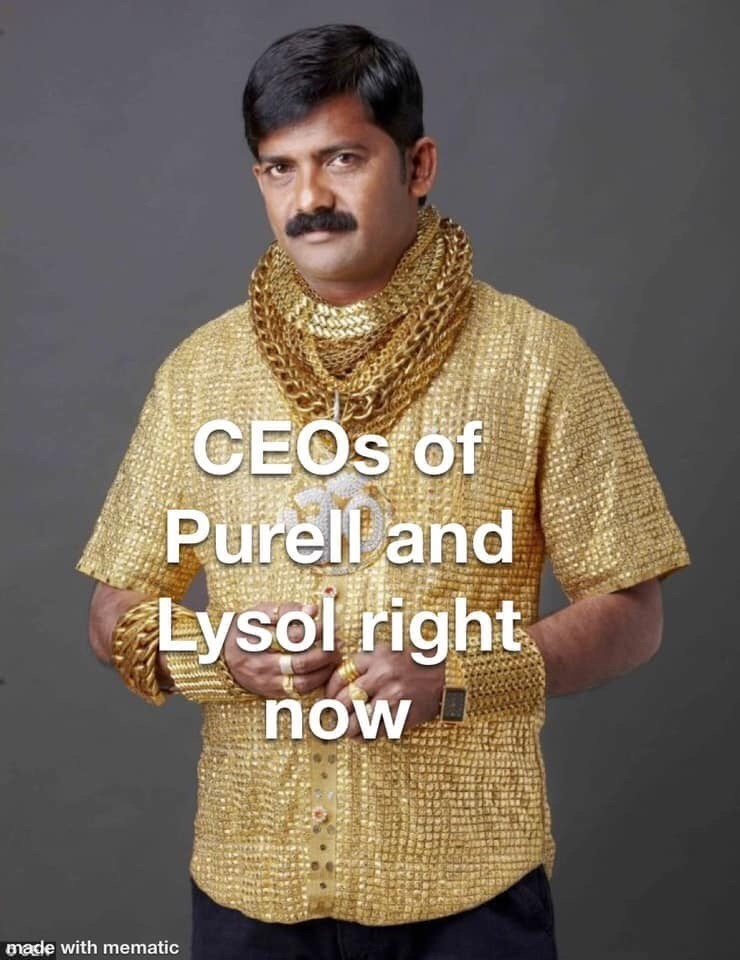 Clothing - CEOS of Purell and Lysol right now made with mematic