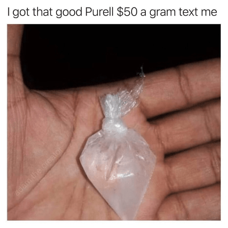 Material property - I got that good Purell $50 a gram text me adam the creator