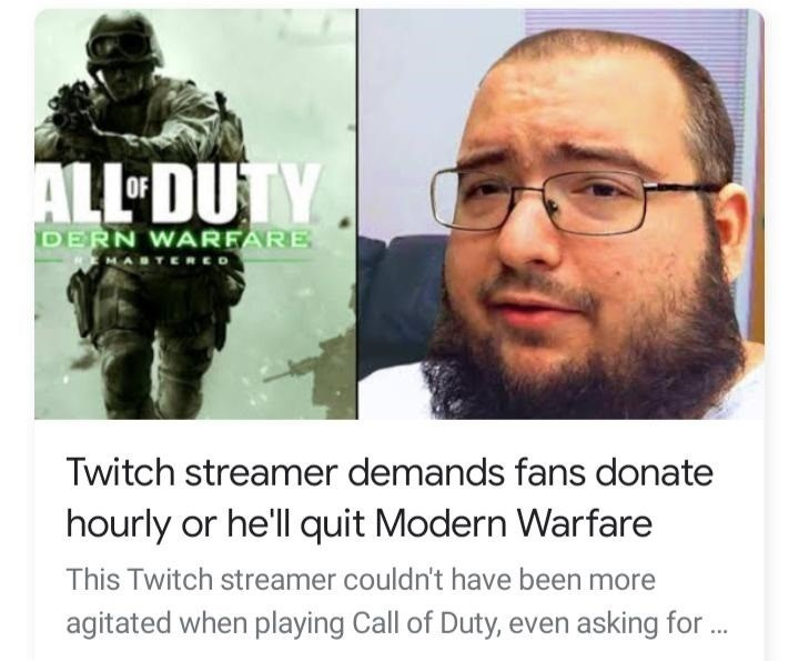 Hair - ALL DUTY OF DERN WARFARE MABTERED Twitch streamer demands fans donate hourly or he'll quit Modern Warfare This Twitch streamer couldn't have been more agitated when playing Call of Duty, even asking for .
