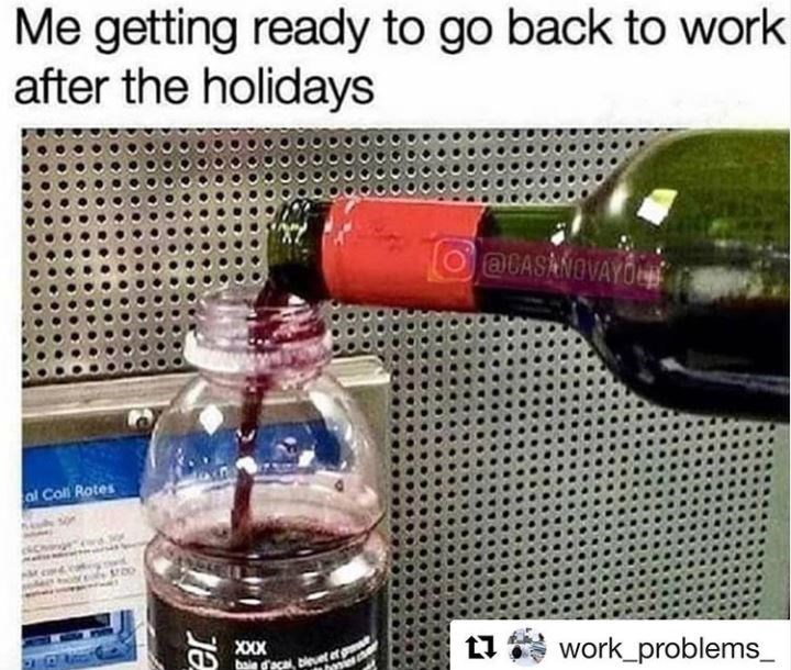 Product - Me getting ready to go back to work after the holidays O @CASANOVAYO al Coll Rotes bale faca, bievet et g work problems_