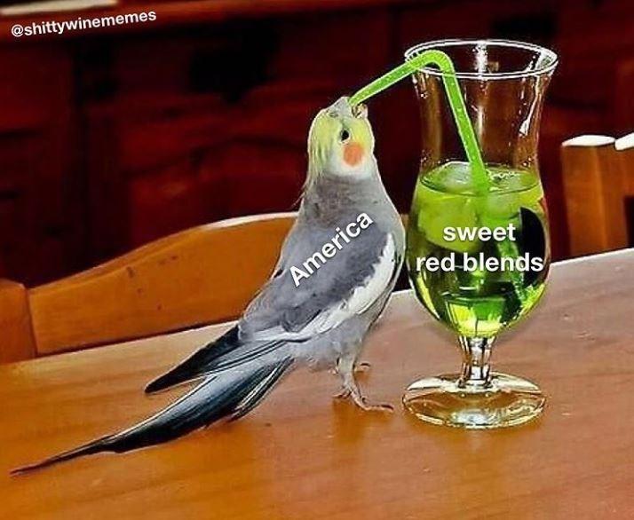 Bird - @shittywinememes sweet America red blends