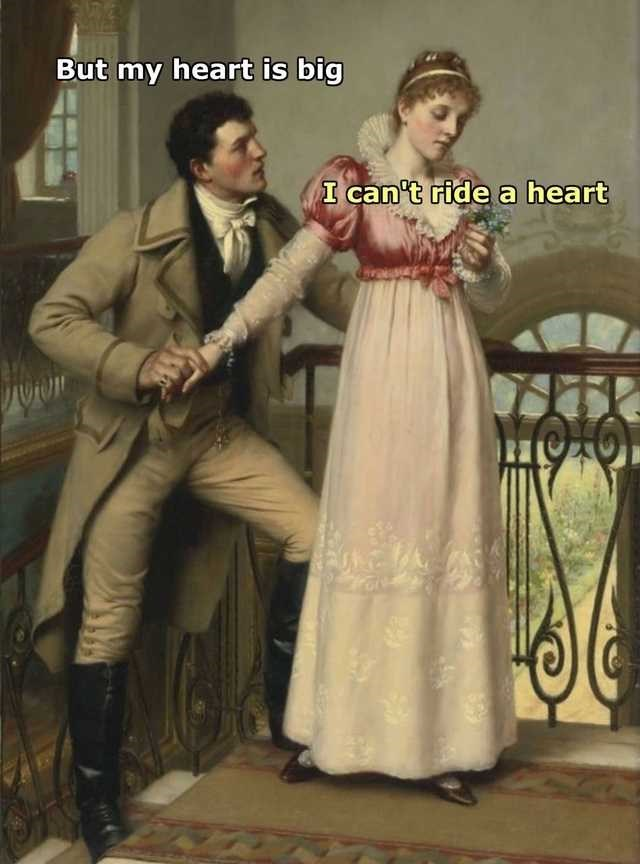 Victorian fashion - But my heart is big I can't ride a heart