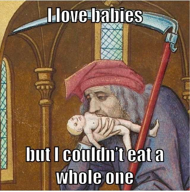 Cartoon - Hove babies but I couldn't eat a whole one