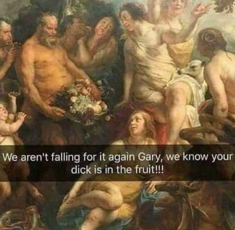 Mythology - We aren't falling for it again Gary, we know your dick is in the fruit!!!