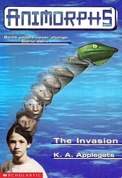 Movie - ANIMORPHS Soma peopleinever change. Gome do The Invasion K. A. Applegate AASCHOLASTIC