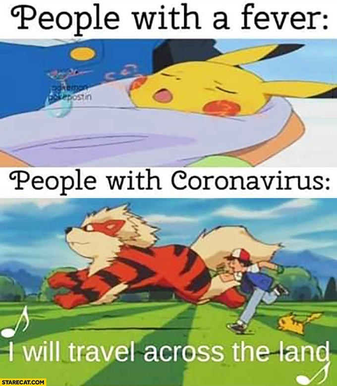 Cartoon - People with a fever: pokemen Sepostin People with Coronavirus: I will travel across the land STARECAT.COM