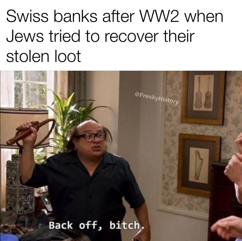 Photo caption - Swiss banks after WW2 when Jews tried to recover their stolen loot @FreskyHistory 17 Back off, bitch.