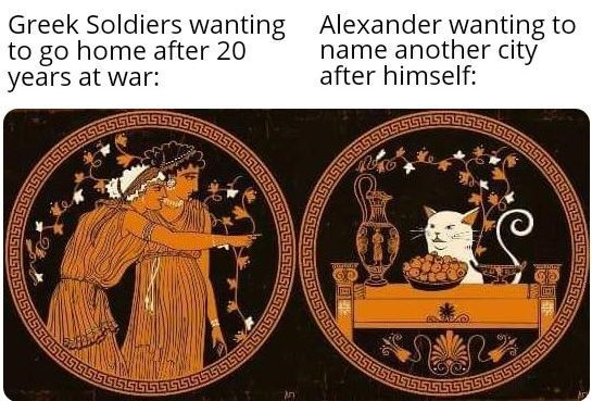 History - Greek Soldiers wanting Alexander wanting to to go home after 20 years at war: name another city after himself: 55155