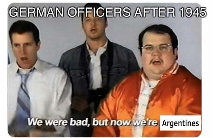 People - GERMAN OFFICERS AFTER 1945 We were bad, but now we're Argentines