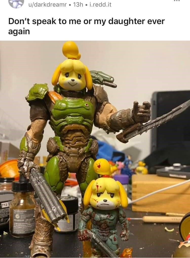 Toy - u/darkdreamr • 13h • i.redd.it Don't speak to me or my daughter ever again 712