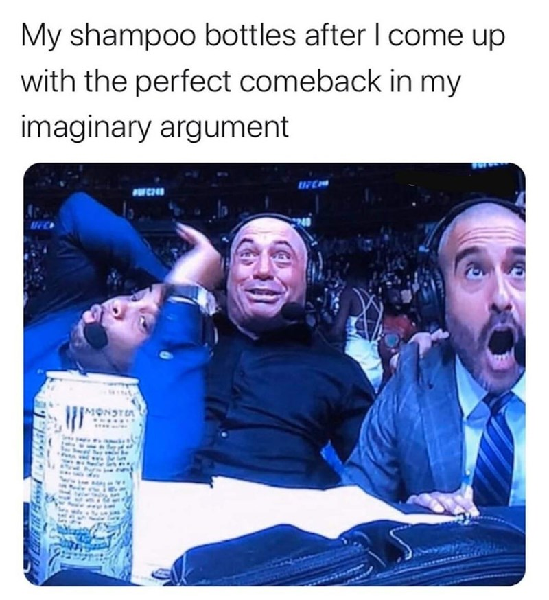 Product - My shampoo bottles after I come up with the perfect comeback in my imaginary argument FOFC249 MONSTEA