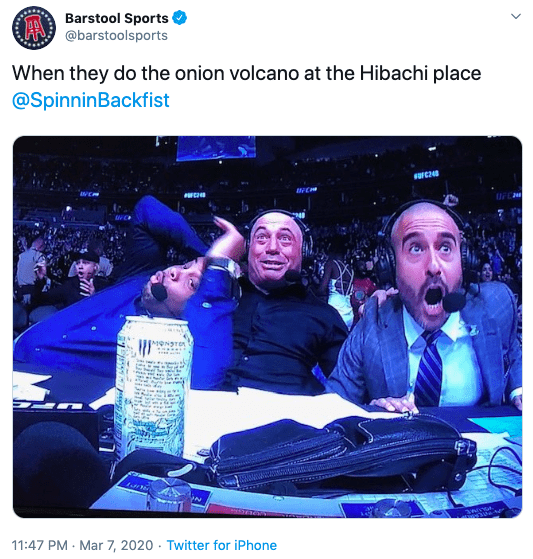 Product - Barstool Sports @barstoolsports When they do the onion volcano at the Hibachi place @SpinninBackfist MONSTOA 11:47 PM - Mar 7, 2020 · Twitter for iPhone