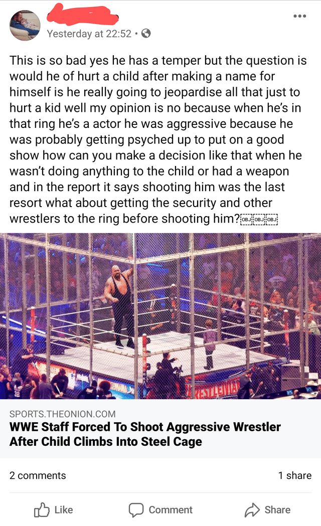 Text - Yesterday at 22:52 • O This is so bad yes he has a temper but the question is would he of hurt a child after making a name for himself is he really going to jeopardise all that just to hurt a kid well my opinion is no because when he's in that ring he's a actor he was aggressive because he was probably getting psyched up to put on a good show how can you make a decision like that when he wasn't doing anything to the child or had a weapon and in the report it says shooting him was the last