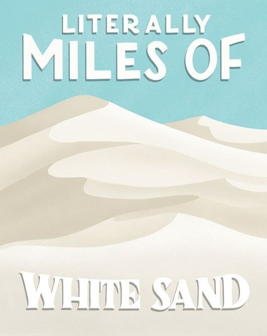 Text - LITER ALLY MILES OF WHITE SAND