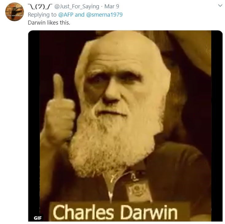 Moustache - L S @Just_For_Saying Mar 9 Replying to @AFP and @smerna1979 Darwin likes this. Charles Darwin GIF