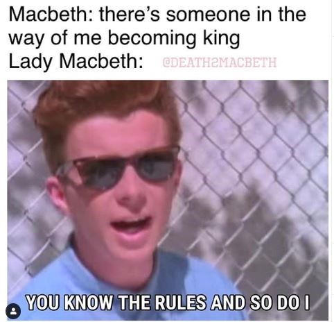 Eyewear - Macbeth: there's someone in the way of me becoming king Lady Macbeth: EDEATH2MACEBETH YOU KNOW THE RULES AND SO DO I