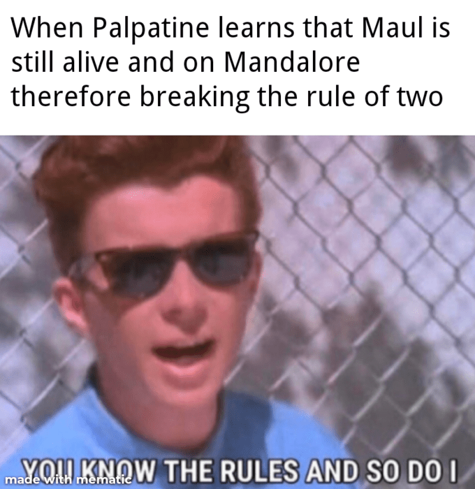 Eyewear - When Palpatine learns that Maul is still alive and on Mandalore therefore breaking the rule of two YOU KNOW THE RULES AND SO DO I made with mematic