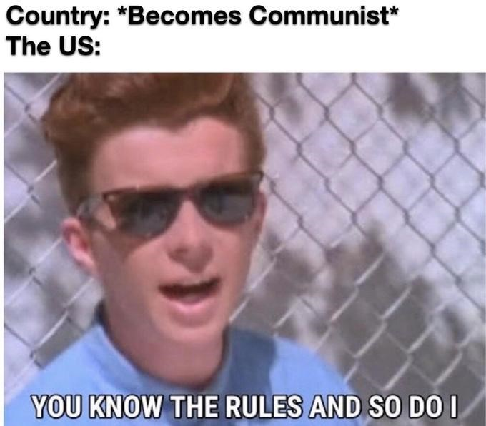 Eyewear - Country: *Becomes Communist* The US: YOU KNOW THE RULES AND SO DO I