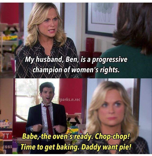 Hair - My husband, Ben, is a progressive champion of women's rights. @parks.n.rec Babe, the oven's ready. Chop-chop! Time to get baking. Daddy want pie! ESS